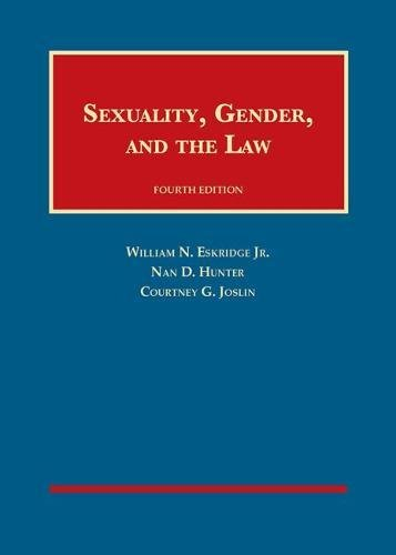Compare Textbook Prices for Sexuality, Gender, and the Law University Casebook Series 4 Edition ISBN 9781634605298 by Eskridge Jr., William,Hunter, Nan,Joslin, Courtney