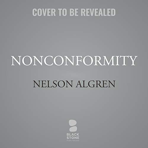 Nonconformity Audiobook By Nelson Algren cover art
