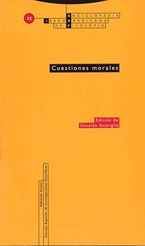 Cuestiones Morales: Vol. 12 (Enciclopedia Iberoamericana de Filosofía)