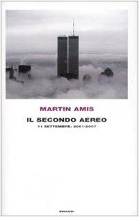 Il secondo aereo. 11 settembre: 2001-2007