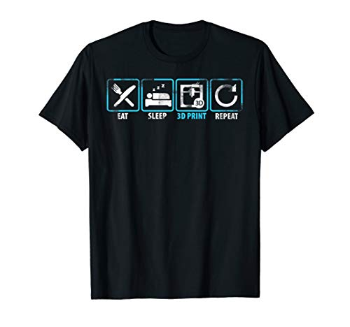 Eat Sleep 3D Print Repeat Filament 3D Printer Tech Gift T-Shirt