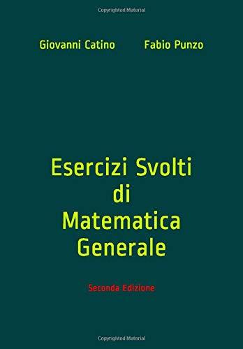 Esercizi Svolti di Matematica Generale