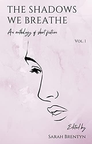 The Shadows We Breathe (Volume 1) by [Sarah Brentyn]