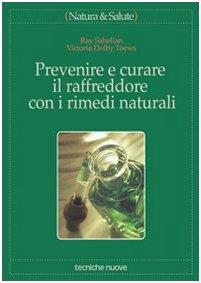 Prevenire e curare il raffreddore con i rimedi naturali