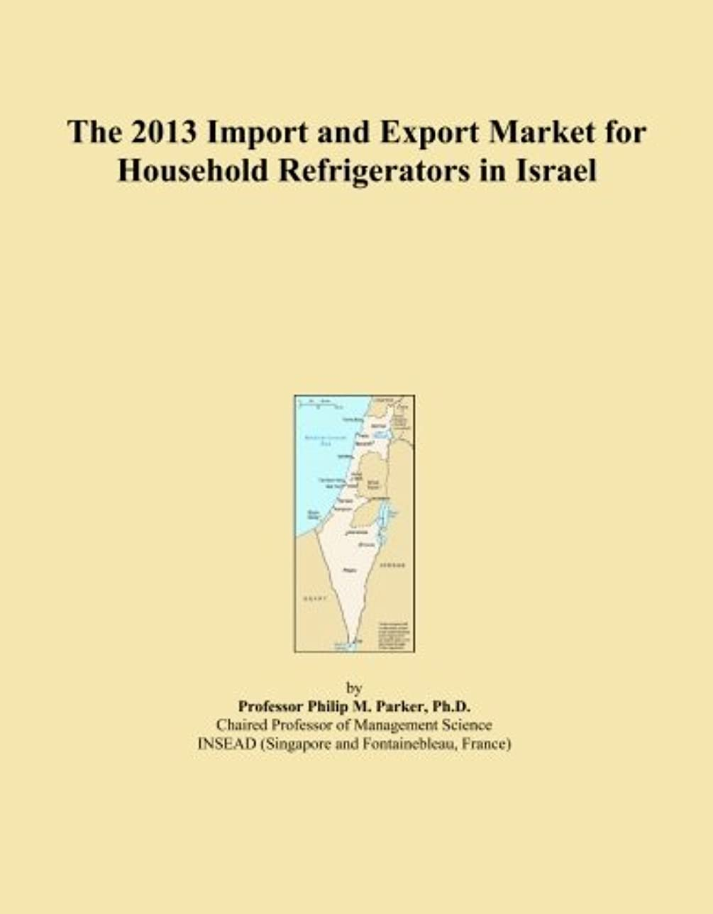 優先権指定する排気The 2013 Import and Export Market for Household Refrigerators in Israel