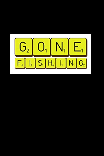 Gone Fishing: Matte Softcover Notebook Log Book 120 Blank Pages Black White Minimalist Scrabble Tile Cover Design