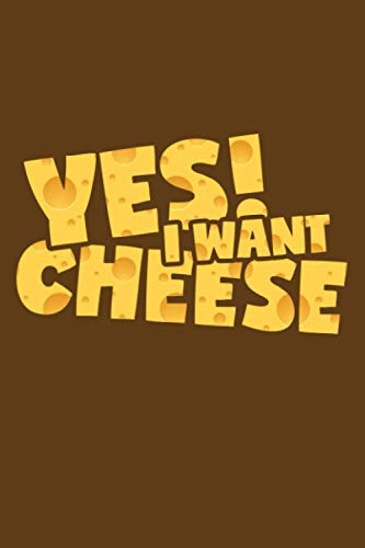 Yes! I Want Cheese: Dot Grid Journal Notebook (6x9 inches) with 120 Pages