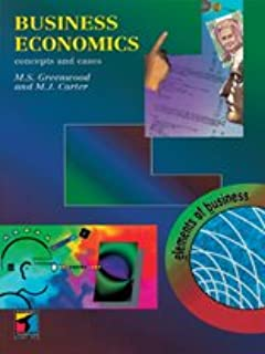 Business Economics : Concepts and Cases: Concepts and cases