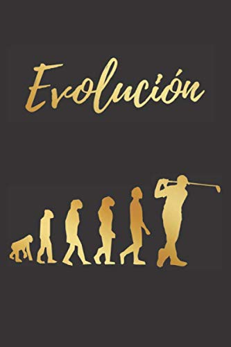 EVOLUCIÓN: CUADERNO LINEADO | DIARIO, CUADERNO DE NOTAS, APUNTES O AGENDA | REGALO CREATIVO Y ORIGINAL PARA LOS AMANTES DEL GOLF