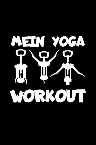 Mein Yoga Workout: A5 (Handtaschenformat) Blanko Notizbuch oder Wein Journal - Tagebuch Geschenkidee oder Witziges Weihnachtsgeschenk als Notizbuch für Männer und Frauen
