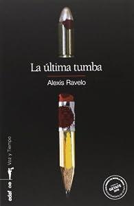 LA ÚLTIMA TUMBA. XVII PREMIO CIUDAD DE GETAFE DE NOVELA NEGRA par Alexis Ravelo