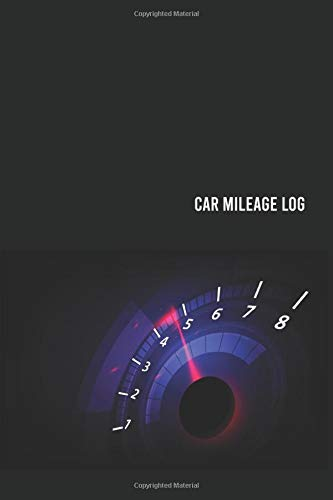 car mileage log: 100 page for record vehicle auto mileage logbook car usages tracker auto journal notebook log book for car expense taxes or business size 6x9 inches (vol. 8)