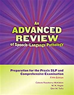 An Advanced Review of Speech–Language Pathology: Preparation for the Praxis SLP and Comprehensive Examination–Fifth Ed...