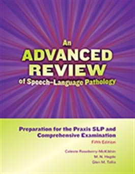 Compare Textbook Prices for ADVANCED REVIEW OF SPEECH-LANG.PATHOL 5th Edition ISBN 9781416411666 by Celeste Roseberry-McKibbin • M. N. Hegde • Glen M. Tellis