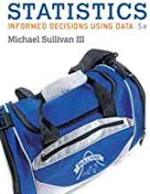 Statistics: Informed Decisions Using Data; Student Activities Manual and Workbook for the Sullivan Statistics Series; My StatLab Glue-in Access Card; ... Sticker for Glue-In Packages (5th Edition)