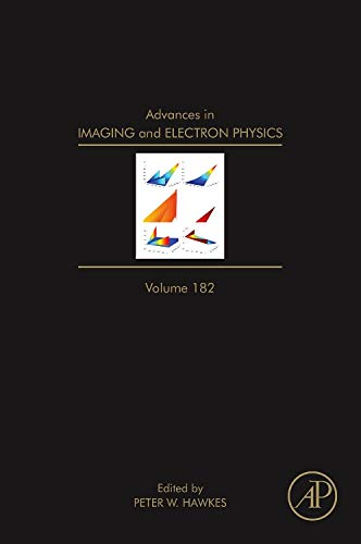 Advances in Imaging and Electron Physics (Volume 182)