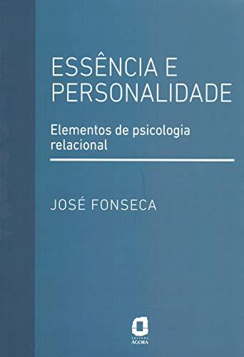 Essência e personalidade: Elementos de psicologia relacional