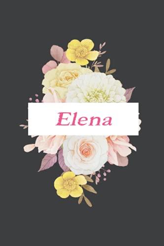 Elena: Cuaderno de notas | Diseño floral, nombre personalizado Elena | Cumpleaños, día de San Valentín, El mejor Regalo de Navidad para esposa, ... páginas rayadas, formato A5 (14.8 x 21 cm)