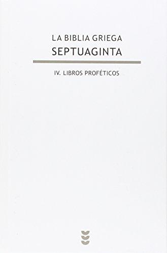 Septuaginta IV. Libros Profeticos: 128 (Biblioteca de Estudios Bíblicos)