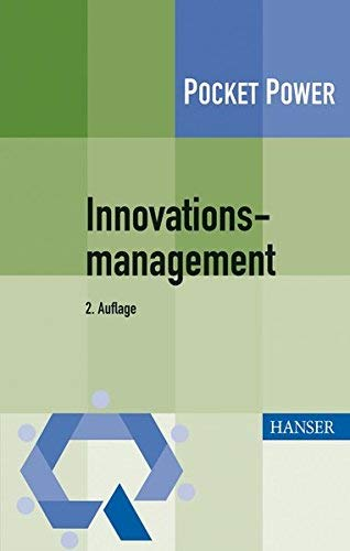 Innovationsmanagement: Strategien, Methoden und Werkzeuge für systematische Innovationsprozesse by Tobias Müller-Prothmann(3. November 2011)