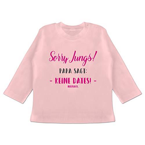 Sprüche Baby - Sorry Jungs Papa SAGT Keine Dates - 6/12 Monate - Babyrosa - Sorry Jungs Papa SAGT Keine Dates Langarm - BZ11 - Baby T-Shirt Langarm