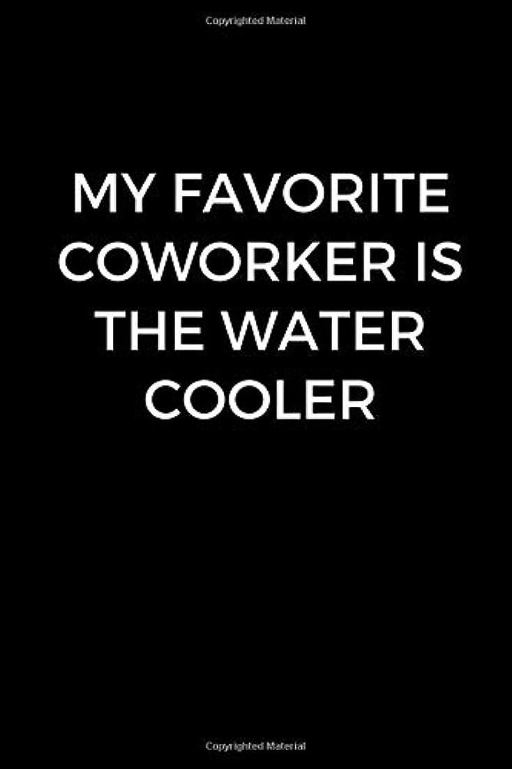 酸度そこハンバーガーMy Favorite Coworker Is The Water Cooler: Funny coworker journal, funny office gift (6 x 9 Lined Notebook, 120 pages)