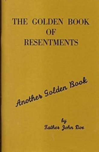 The Golden Book of Resentments (Another Golden Book) by John Doe (15-Sep-1997) Paperback