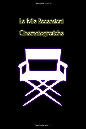 Le Mie Recensioni Cinematografiche: Schede per valutare ogni film, Titolo, anno, Genere, Regia, Cast Principale, Cast Secondario, Trama, Recensione, Valutazione e tanto altro.