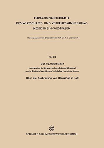 Über die Ausbreitung von Ultraschall in Luft (Forschungsberichte des Wirtschafts- und Verkehrsministeriums Nordrhein-Westfalen, 318, Band 318)
