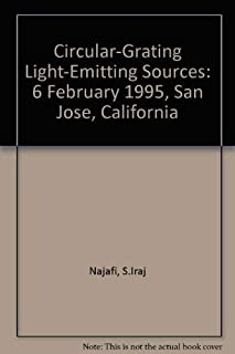 Circular-Grating Light-Emitting Sources: 6 February 1995, San Jose, California (Proceedings of Spie--The International Society for Optical Engineering, V. 2398.)