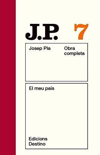 El meu país: O.C.Josep Pla. Volum 7 (O.C.PLA)