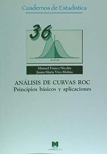 Análisis de curvas Roc. Principios básicos y aplicaciones (36) (Cuadernos de estadística)
