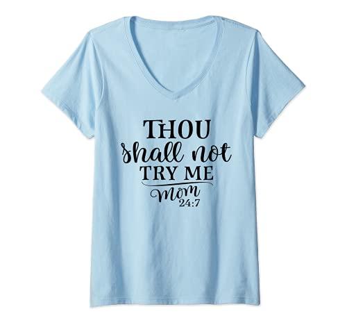 Mujer No me probarás mamá 24: 7 regalo divertido camiseta del día Camiseta Cuello V
