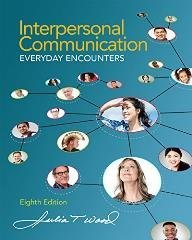 Bundle: Interpersonal Communication: Everyday Encounters, 8th + LMS Integrated for MindTap Communication, 1 term (6 mont