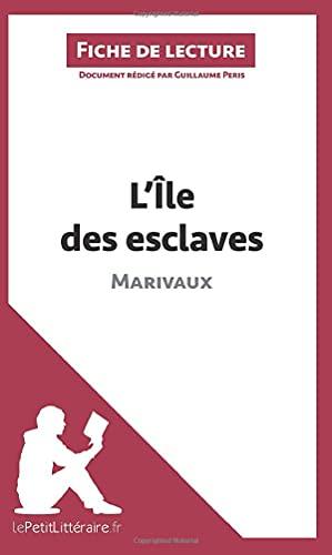 L'Ile des esclaves de Marivaux (Fiche de lecture): Résumé complet et analyse détaillée de l'oeuvre