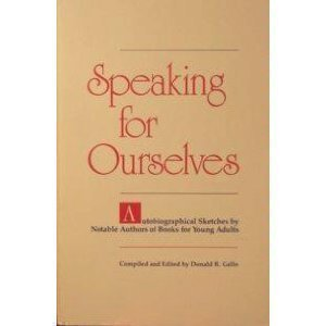 Speaking for Ourselves: Autobiographical Sketches by Notable Authors of Books for Youn Adults 0814146252 Book Cover