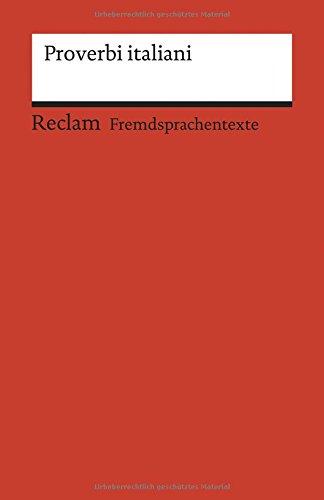 Proverbi italiani: Italienische Sprichwörter mit deutschen Entsprechungen. B1 (GER) (Reclams Universal-Bibliothek)