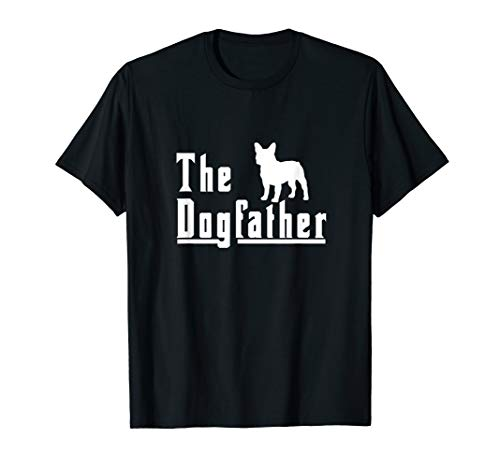 Mens the dogfather - french bulldog frenchie dog t shirt gift