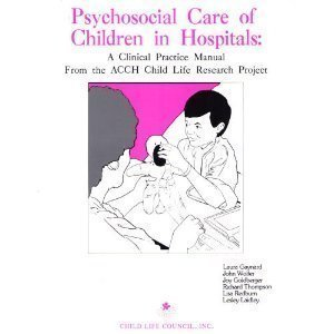 Psychosocial Care of Children in Hospitals: A Clinical...
