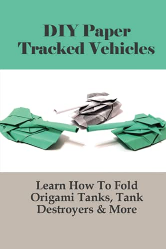 How To Fold Origami Tracked Vehicles,Paper Tank Models,How To Make A Tank At Home Easy,Origami Tank Destroyers,Origami Panther Tank Step By ... M114,Folding Kettenkrad Guide,How To Make A
