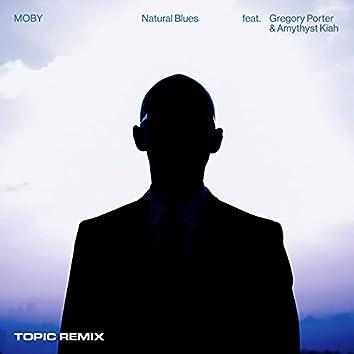 Natural Blues (Topic Remix)