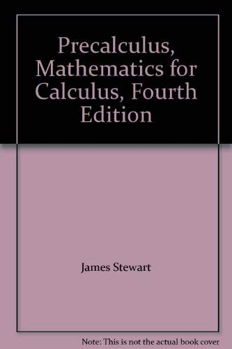Precalculus, Mathematics for Calculus, Fourth Edition