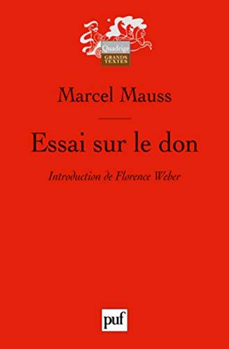 Essai sur le don: Forme et raison de l'échange dans les sociétés archaïques. Introduction de Florence Weber