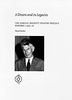 A Dream and its Legacies: The Samuel Beckett Theatre Project Oxford c.1967-1976