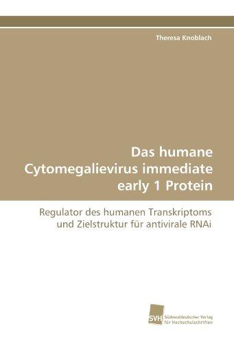 Das humane Cytomegalievirus immediate early 1 Protein: Regulator des humanen Transkriptoms und Zielstruktur für antivirale RNAi