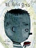 El niño gris (Álbumes ilustrados / Lectores iniciados)