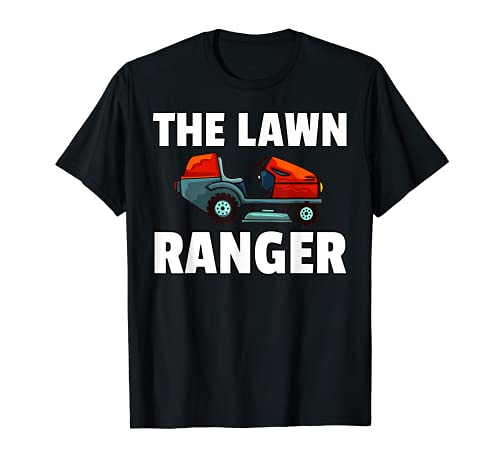 The Lawn Ranger - Tractor para cortacésped Camiseta