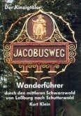 Der Kinzigtäler Jakobusweg. Wanderführer durch den mittleren Schwarzwald