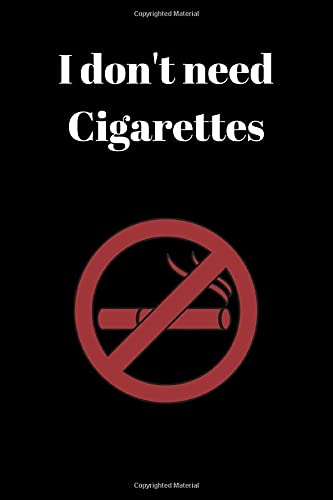 I don't need Cigarettes: Quit smoking notebook to complete with 120 lined pages.