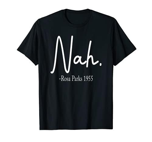 Rosa Park Nah black for women and men Quote Black T-Shirt